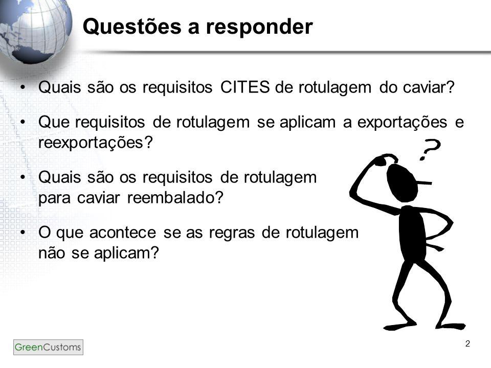 2 Questões a responder Quais são os requisitos CITES de rotulagem do caviar.
