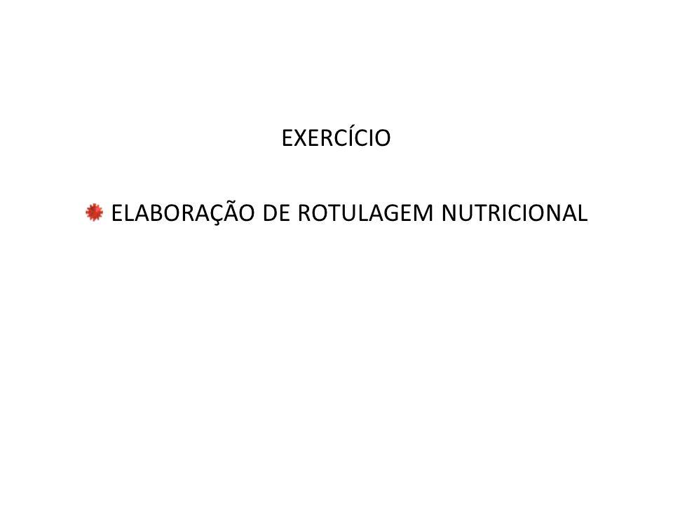 EXERCÍCIO ELABORAÇÃO DE ROTULAGEM NUTRICIONAL