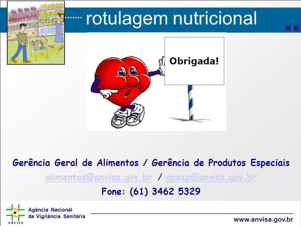 rotulagem nutricional Agência Nacional de Vigilância Sanitária www.anvisa.gov.br Gerência Geral de Alimentos / Gerência de Produtos Especiais alimento