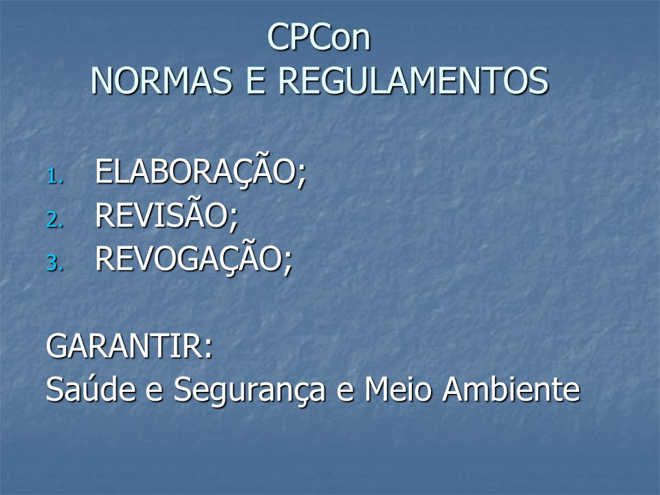 CPCon NORMAS E REGULAMENTOS 1. ELABORAÇÃO; 2. REVISÃO; 3.