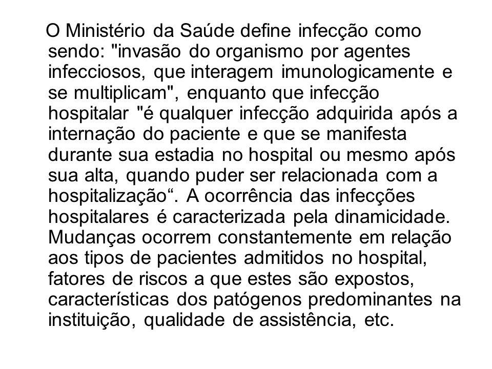 O Ministério da Saúde define infecção como sendo: