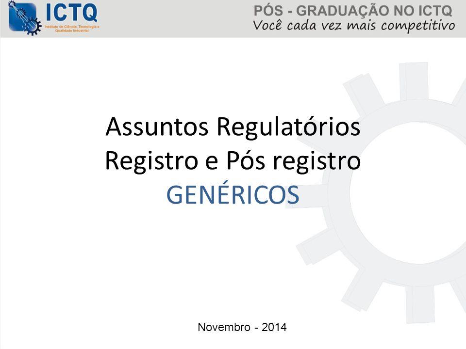 Assuntos Regulatórios Registro e Pós registro GENÉRICOS Novembro - 2014