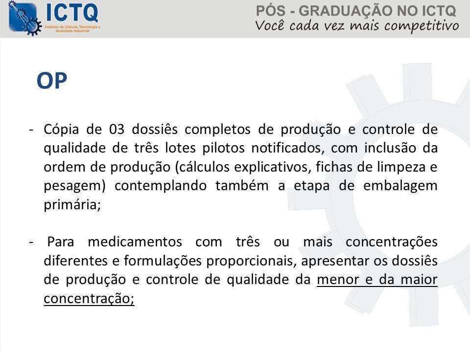 OP -Cópia de 03 dossiês completos de produção e controle de qualidade de três lotes pilotos notificados, com inclusão da ordem de produção (cálculos e