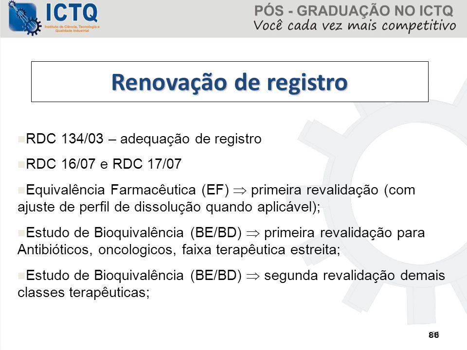 Renovação de registro RDC 134/03 – adequação de registro RDC 16/07 e RDC 17/07 Equivalência Farmacêutica (EF)  primeira revalidação (com ajuste de pe