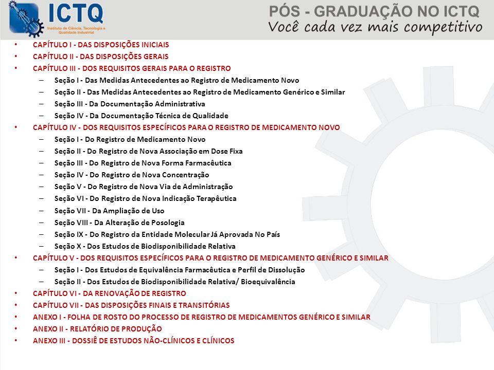 CAPÍTULO I - DAS DISPOSIÇÕES INICIAIS CAPÍTULO II - DAS DISPOSIÇÕES GERAIS CAPÍTULO III - DOS REQUISITOS GERAIS PARA O REGISTRO – Seção I - Das Medida