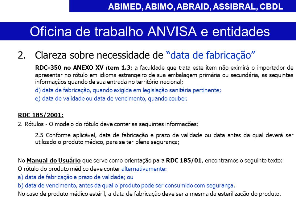 Oficina de trabalho ANVISA e entidades ABIMED, ABIMO, ABRAID, ASSIBRAL, CBDL 1.