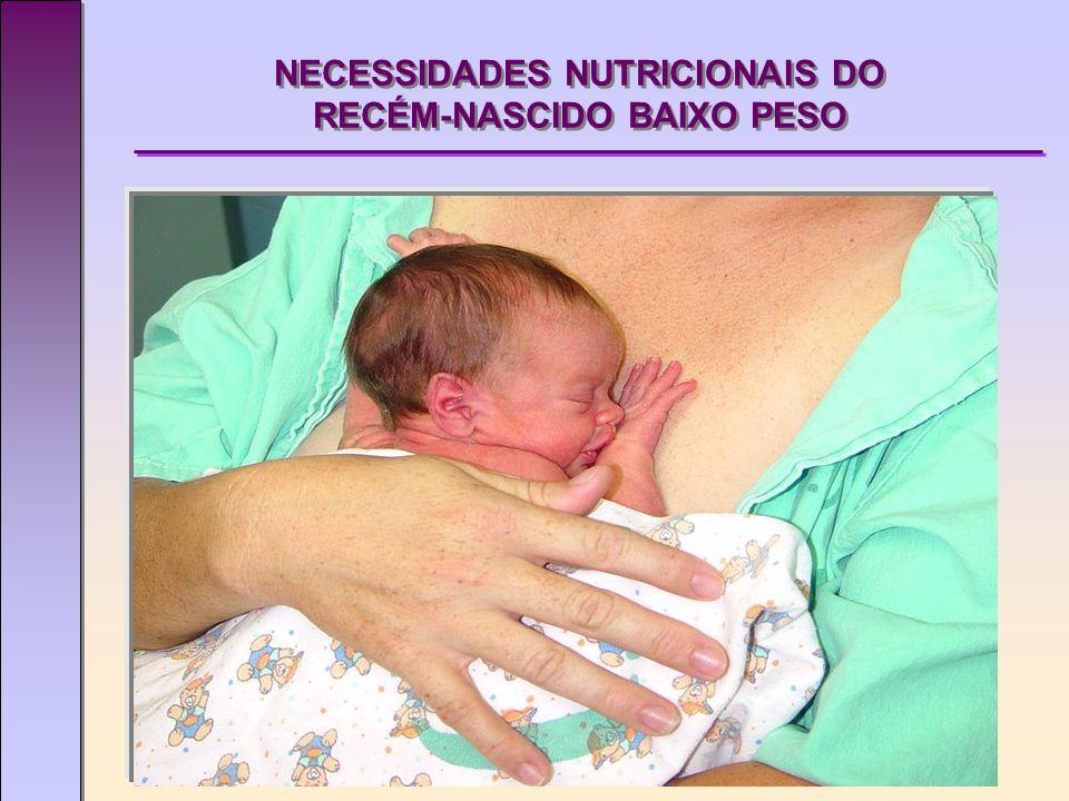 p90 p50 p10 Curva de crescimento intra-útero de Alexander, 1996 NECESSIDADES NUTRICIONAIS DO RECÉM-NASCIDO BAIXO PESO