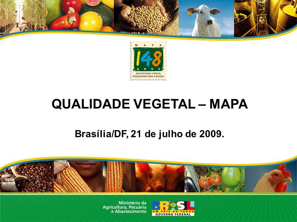 QUALIDADE VEGETAL – MAPA Brasília/DF, 21 de julho de 2009.