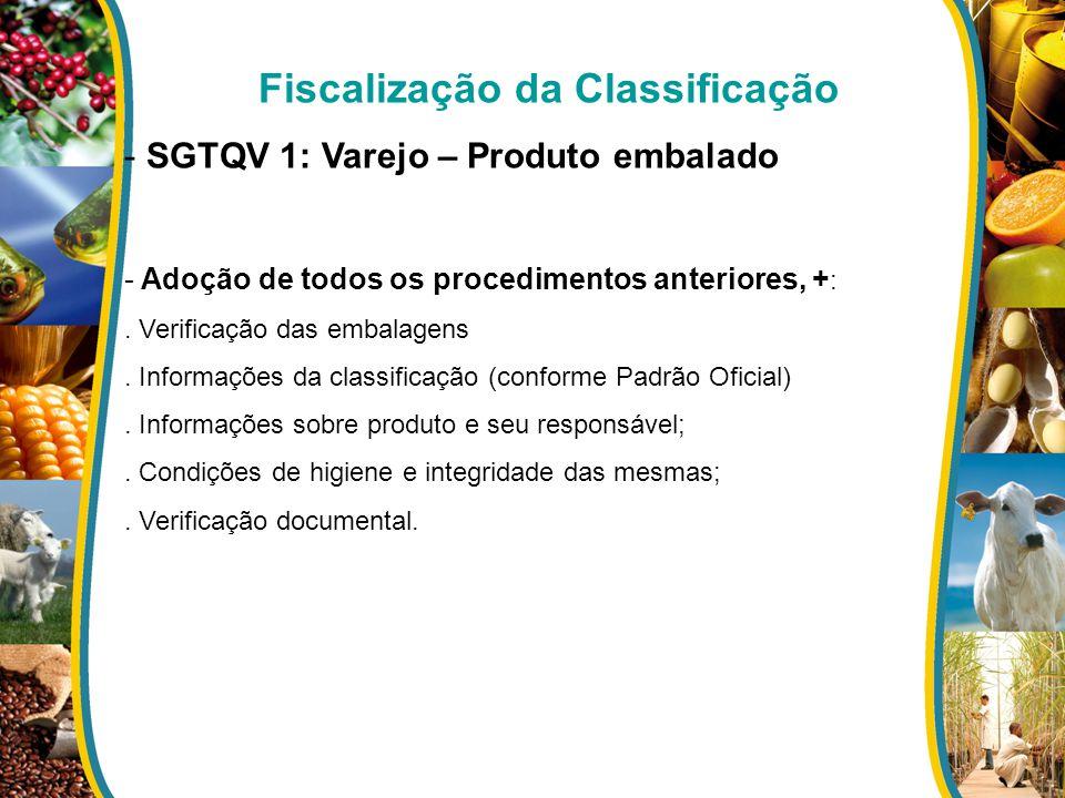 - Adoção de todos os procedimentos anteriores, + :. Verificação das embalagens. Informações da classificação (conforme Padrão Oficial). Informações so