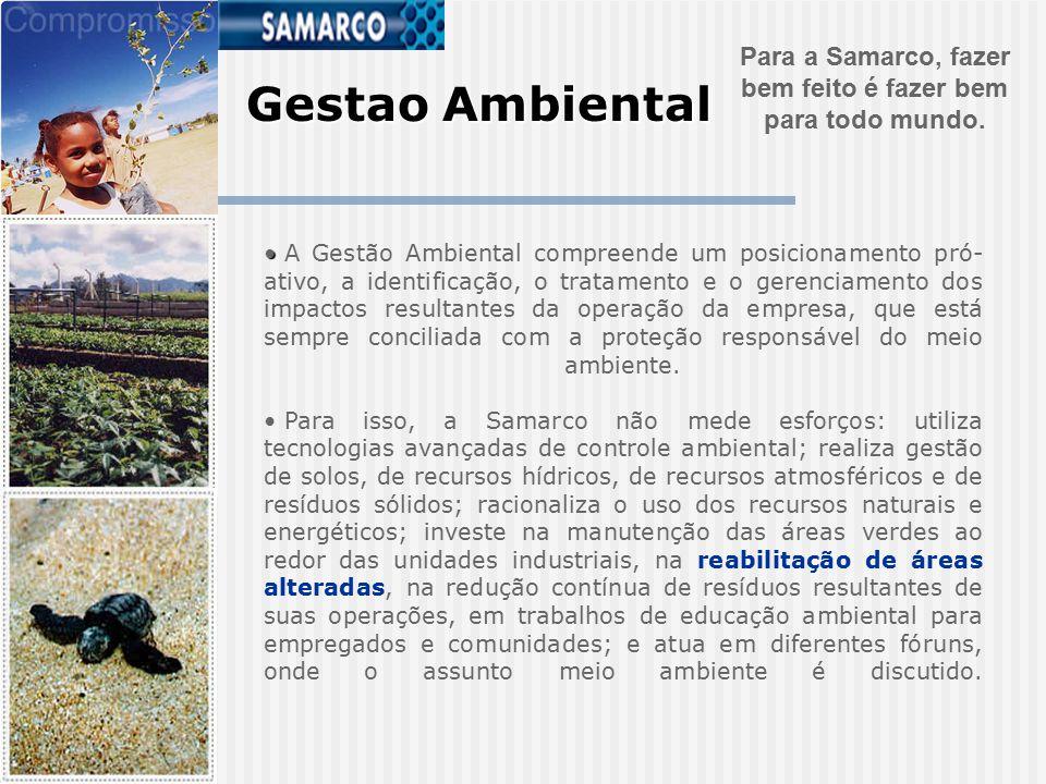 Gestao Ambiental Para a Samarco, fazer bem feito é fazer bem para todo mundo.