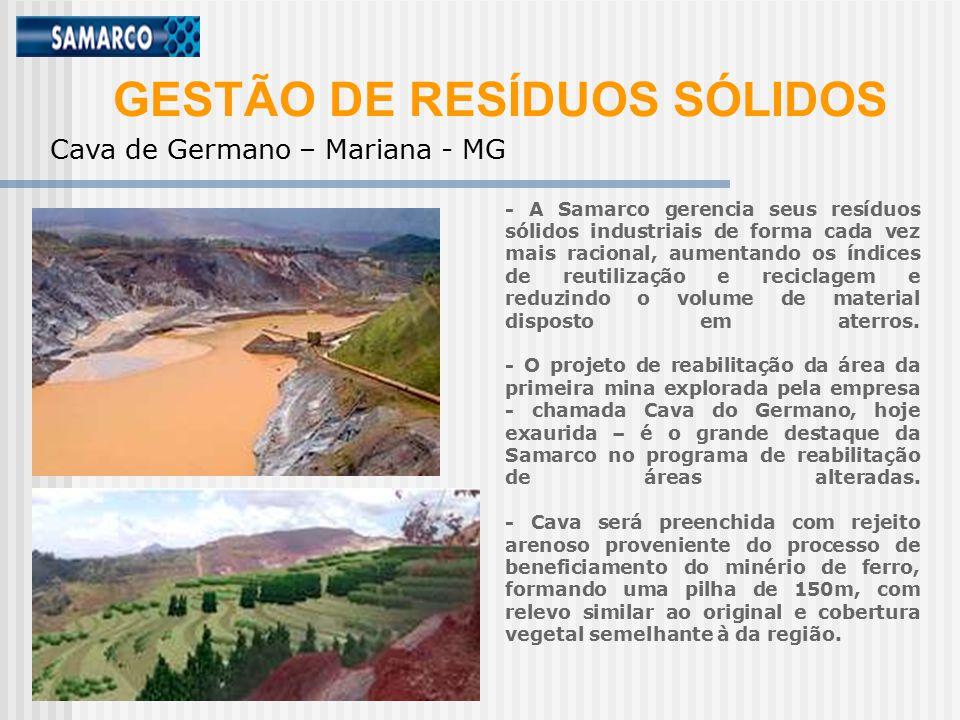 GESTÃO DE RESÍDUOS SÓLIDOS - A Samarco gerencia seus resíduos sólidos industriais de forma cada vez mais racional, aumentando os índices de reutilização e reciclagem e reduzindo o volume de material disposto em aterros.