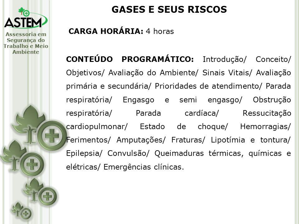 Assessoria em Segurança do Trabalho e Meio Ambiente CARGA HORÁRIA: 4 horas CONTEÚDO PROGRAMÁTICO: Introdução/ Conceito/ Objetivos/ Avaliação do Ambiente/ Sinais Vitais/ Avaliação primária e secundária/ Prioridades de atendimento/ Parada respiratória/ Engasgo e semi engasgo/ Obstrução respiratória/ Parada cardíaca/ Ressucitação cardiopulmonar/ Estado de choque/ Hemorragias/ Ferimentos/ Amputações/ Fraturas/ Lipotímia e tontura/ Epilepsia/ Convulsão/ Queimaduras térmicas, químicas e elétricas/ Emergências clínicas.
