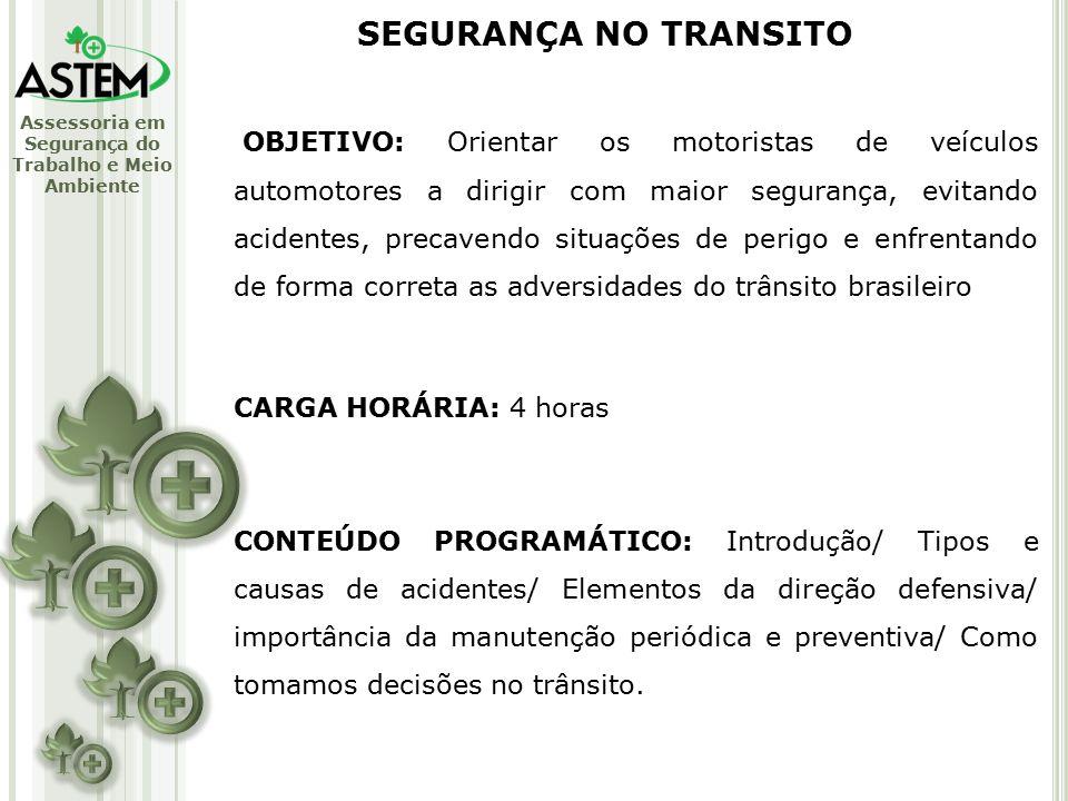 Assessoria em Segurança do Trabalho e Meio Ambiente OBJETIVO: Orientar os motoristas de veículos automotores a dirigir com maior segurança, evitando acidentes, precavendo situações de perigo e enfrentando de forma correta as adversidades do trânsito brasileiro CARGA HORÁRIA: 4 horas CONTEÚDO PROGRAMÁTICO: Introdução/ Tipos e causas de acidentes/ Elementos da direção defensiva/ importância da manutenção periódica e preventiva/ Como tomamos decisões no trânsito.
