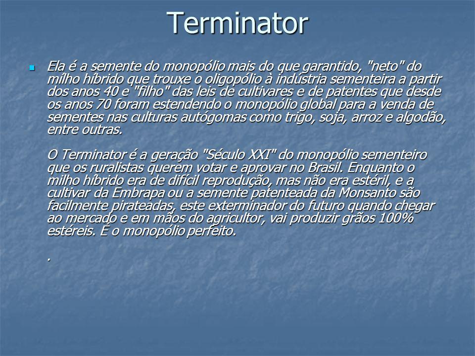 Terminator Ela é a semente do monopólio mais do que garantido,