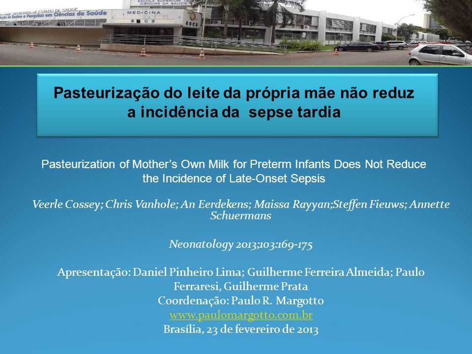 Para os recém-nascidos pré-termos, a pasteurização do leite da própria mãe, mostra uma tendência ao aumento de infecção, embora sem alcançar significação estatística.