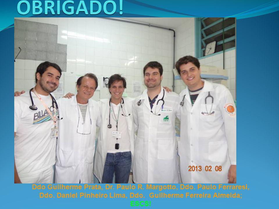 Ddo Guilherme Prata, Dr. Paulo R. Margotto, Ddo. Paulo Ferraresi, Ddo. Daniel Pinheiro Lima, Ddo. Guilherme Ferreira Almeida; ESCS!