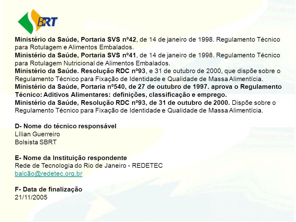 Ministério da Saúde, Portaria SVS nº42, de 14 de janeiro de 1998. Regulamento Técnico para Rotulagem e Alimentos Embalados. Ministério da Saúde, Porta
