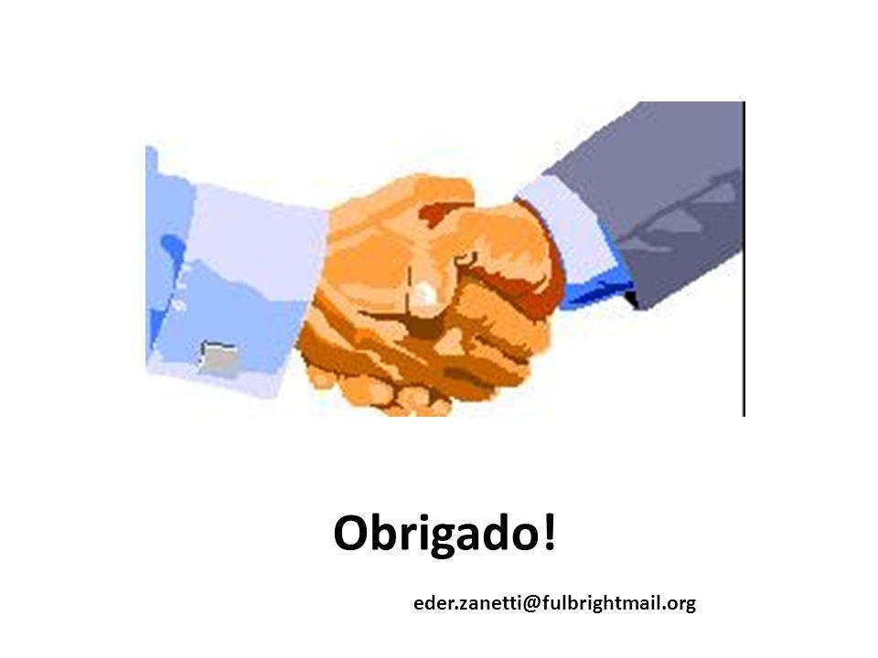 Obrigado! eder.zanetti@fulbrightmail.org