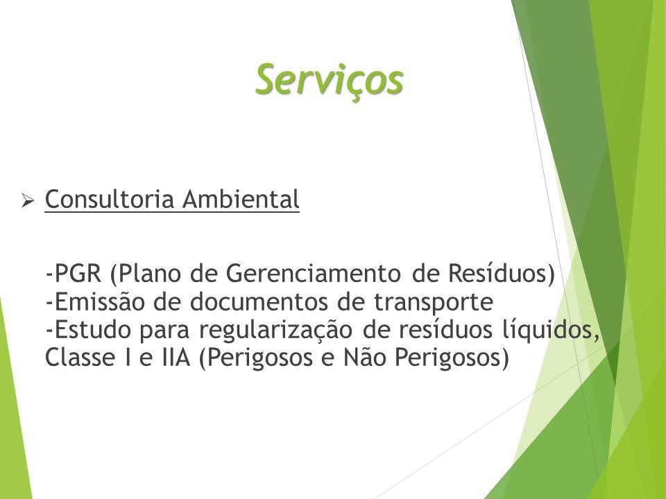 Serviços  Projetos Ambientais -Central de resíduos -SAO (Sistema de separação de água e óleo) -ETE (Estação de tratamento de efluentes com reuso de água) -Outros projetos com consulta