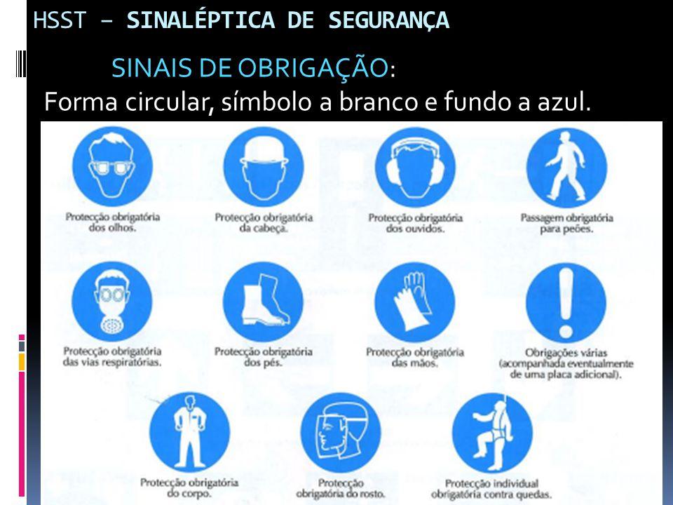 HSST – SINALÉPTICA DE SEGURANÇA SINAIS DE OBRIGAÇÃO: Forma circular, símbolo a branco e fundo a azul.