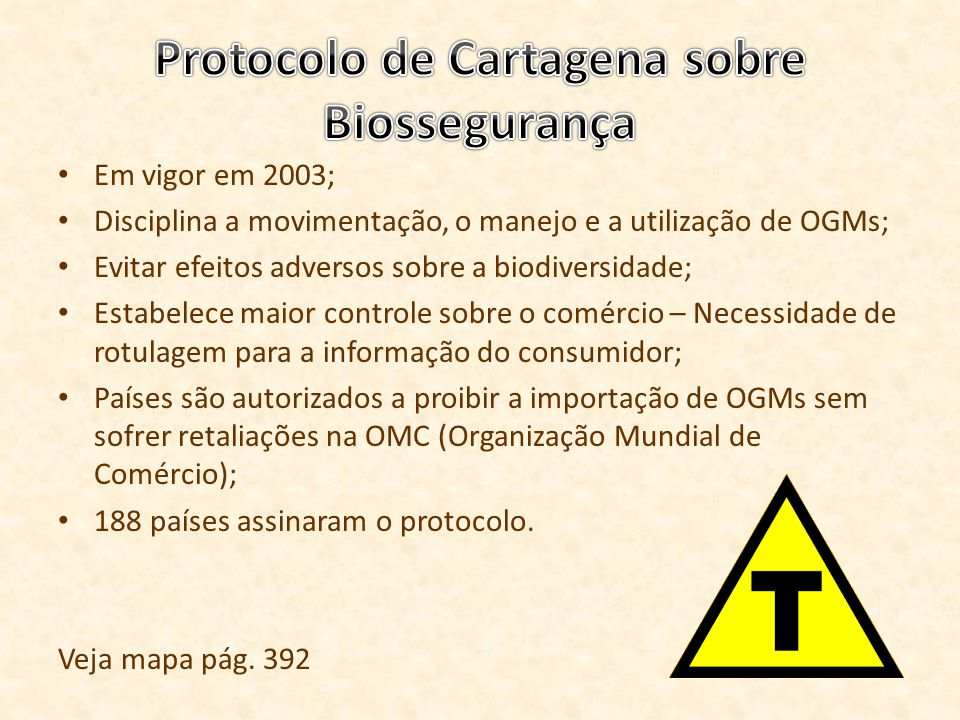 Em vigor em 2003; Disciplina a movimentação, o manejo e a utilização de OGMs; Evitar efeitos adversos sobre a biodiversidade; Estabelece maior control