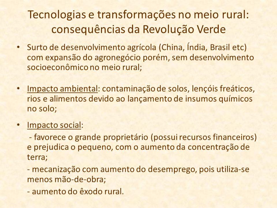 Tecnologias e transformações no meio rural: consequências da Revolução Verde Surto de desenvolvimento agrícola (China, Índia, Brasil etc) com expansão
