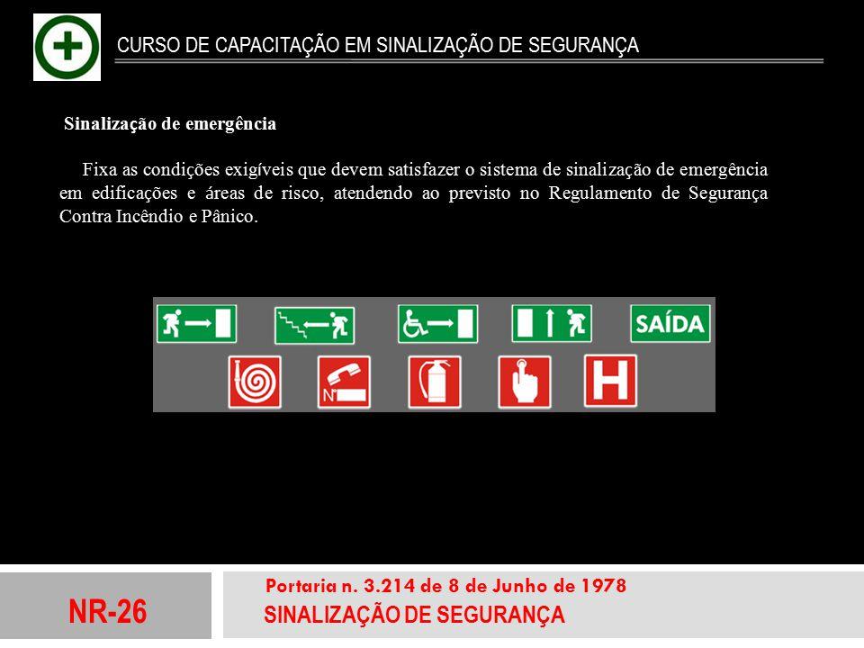 NR-26 SINALIZAÇÃO DE SEGURANÇA Portaria n. 3.214 de 8 de Junho de 1978 CURSO DE CAPACITAÇÃO EM SINALIZAÇÃO DE SEGURANÇA Sinaliza ç ão de emergência Fi