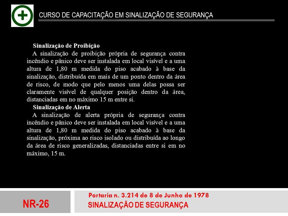 NR-26 SINALIZAÇÃO DE SEGURANÇA Portaria n. 3.214 de 8 de Junho de 1978 CURSO DE CAPACITAÇÃO EM SINALIZAÇÃO DE SEGURANÇA Sinaliza ç ão de Proibi ç ão A