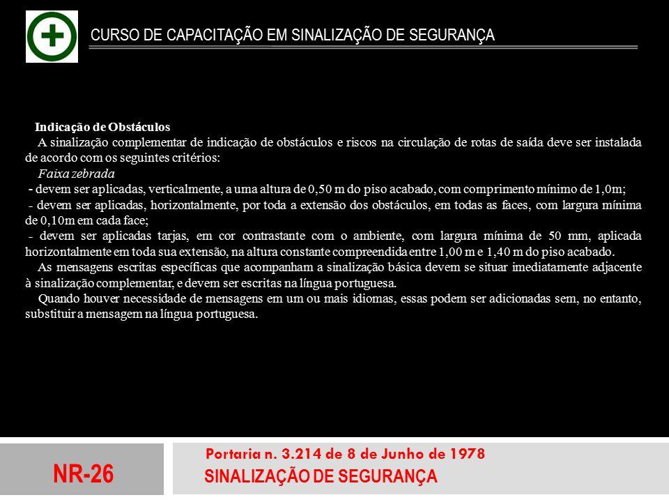 NR-26 SINALIZAÇÃO DE SEGURANÇA Portaria n. 3.214 de 8 de Junho de 1978 CURSO DE CAPACITAÇÃO EM SINALIZAÇÃO DE SEGURANÇA Indica ç ão de Obst á culos A