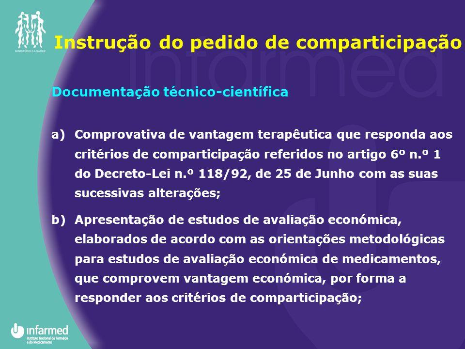 Documentação técnico-científica a)Comprovativa de vantagem terapêutica que responda aos critérios de comparticipação referidos no artigo 6º n.º 1 do D