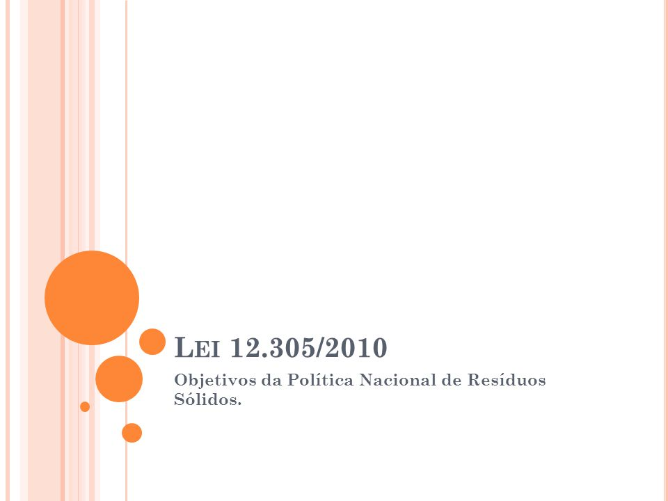 L EI 12.305/2010 Objetivos da Política Nacional de Resíduos Sólidos.