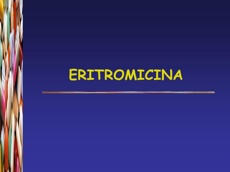 MACROLÍDEOS Eritromicina  Interações Medicamentosas  Diminui o metabolismo por indução de isoenzimas do citocromo P450  Glicocorticóides  Anticoncepcionais orais  Teofilina  Carbamazepina  Ciclosporina  Warfarin  Digoxina