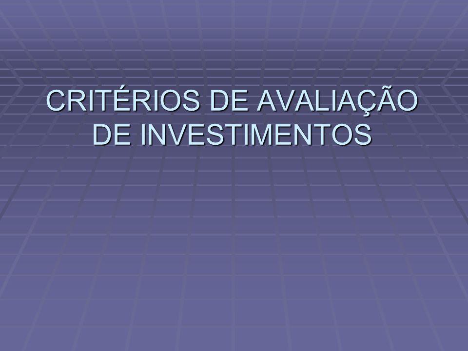 CRITÉRIOS DE AVALIAÇÃO DE INVESTIMENTOS