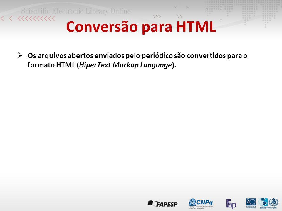  Os arquivos abertos enviados pelo periódico são convertidos para o formato HTML (HiperText Markup Language).