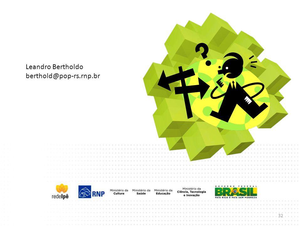 Leandro Bertholdo berthold@pop-rs.rnp.br 32