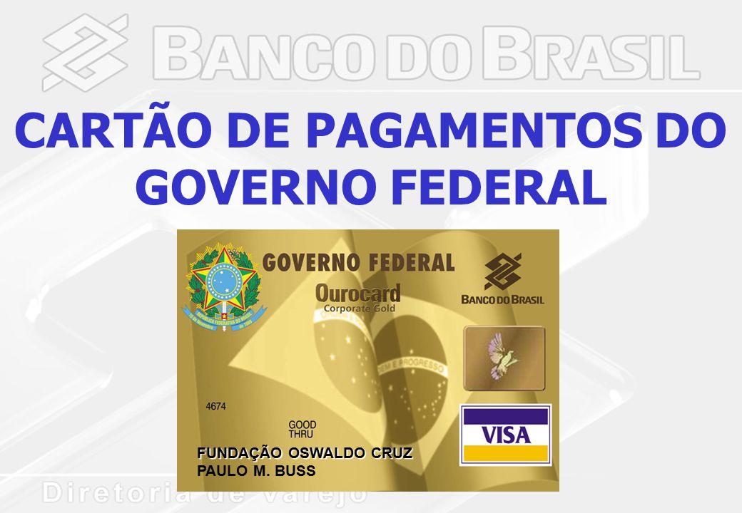 CARTÃO DE PAGAMENTOS DO GOVERNO FEDERAL FUNDAÇÃO OSWALDO CRUZ FUNDAÇÃO OSWALDO CRUZ PAULO M. BUSS