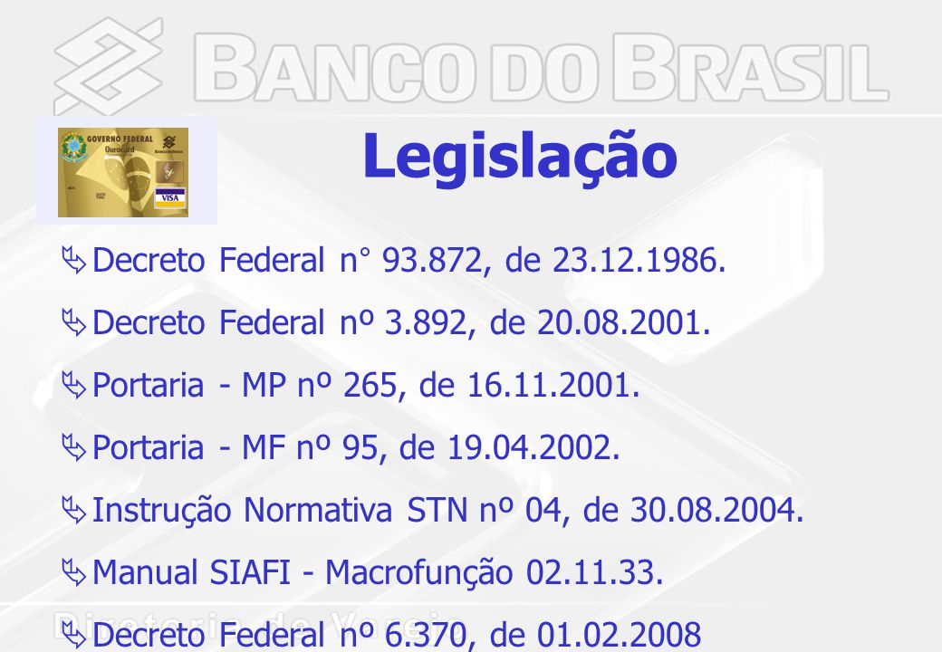 Legislação  Decreto Federal n° 93.872, de 23.12.1986.