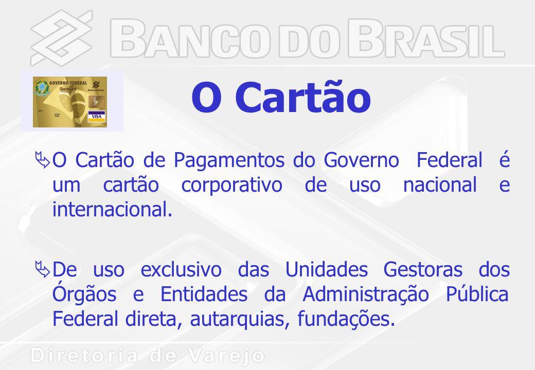 O Cartão  O Cartão de Pagamentos do Governo Federal é um cartão corporativo de uso nacional e internacional.