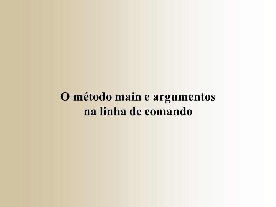 O método main e argumentos na linha de comando