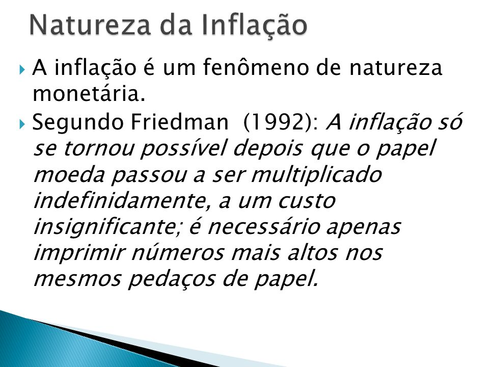  A inflação é um fenômeno de natureza monetária.