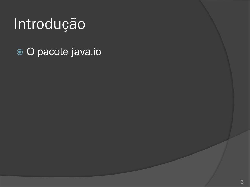 Gravação em arquivos binários  A classe java.io.FileOutputStream 14