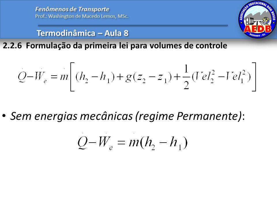 Termodinâmica – Aula 8 Fenômenos de Transporte Prof.: Washington de Macedo Lemos, MSc.
