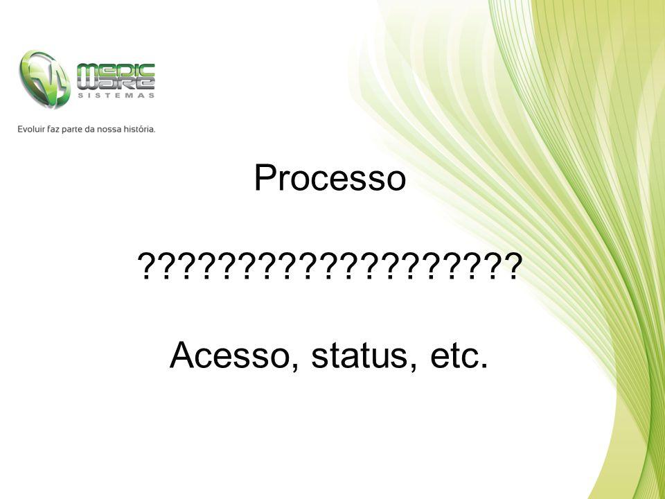 Processo Acesso, status, etc.