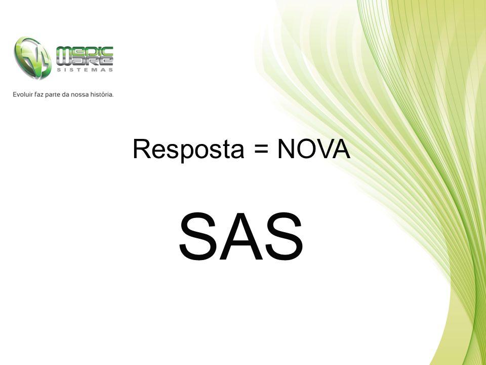 Resposta = NOVA SAS