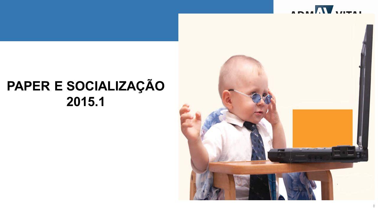 8 PAPER E SOCIALIZAÇÃO 2015.1