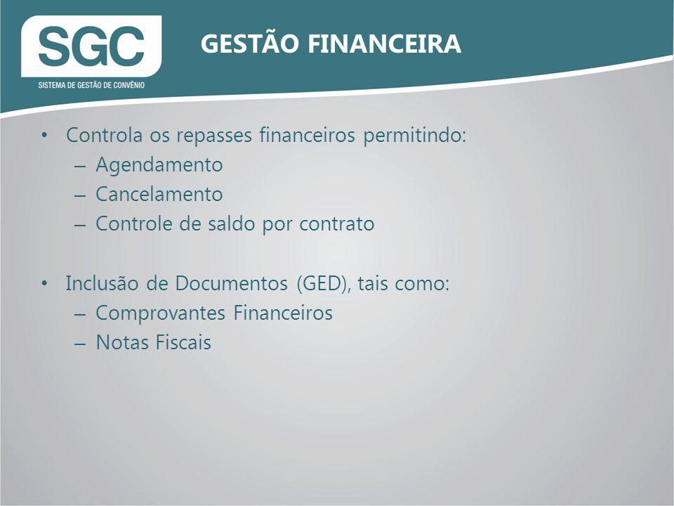 Controla os repasses financeiros permitindo: – Agendamento – Cancelamento – Controle de saldo por contrato Inclusão de Documentos (GED), tais como: – Comprovantes Financeiros – Notas Fiscais GESTÃO FINANCEIRA