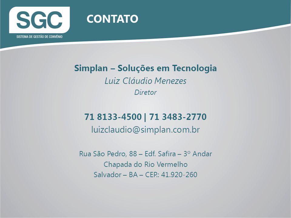 Simplan – Soluções em Tecnologia Luiz Cláudio Menezes Diretor 71 8133-4500 | 71 3483-2770 luizclaudio@simplan.com.br Rua São Pedro, 88 – Edf. Safira –