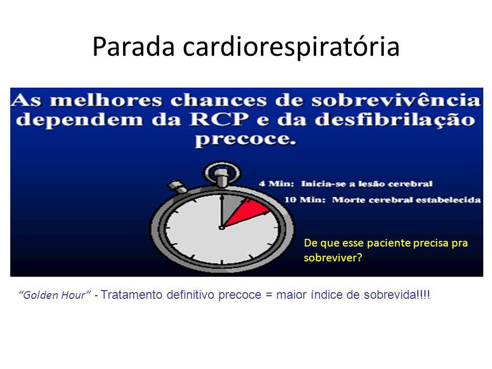 """Parada cardiorespiratória De que esse paciente precisa pra sobreviver? """"Golden Hour"""" - Tratamento definitivo precoce = maior índice de sobrevida!!!!"""