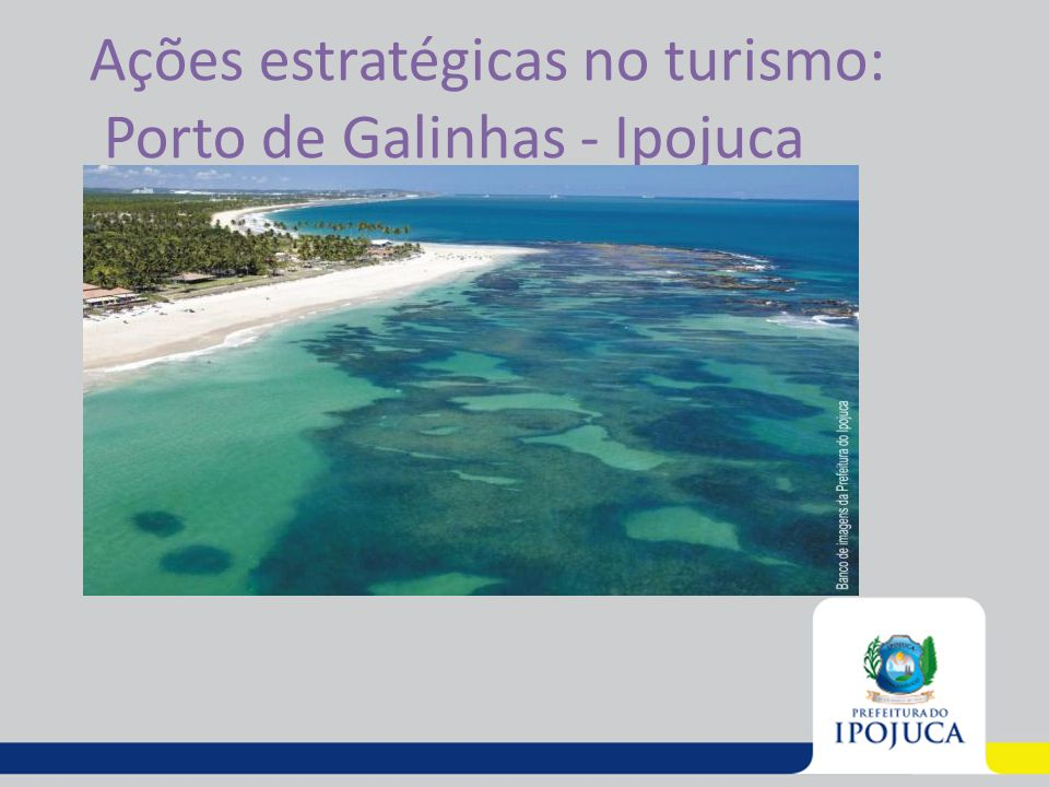 Ações estratégicas no turismo: Porto de Galinhas - Ipojuca