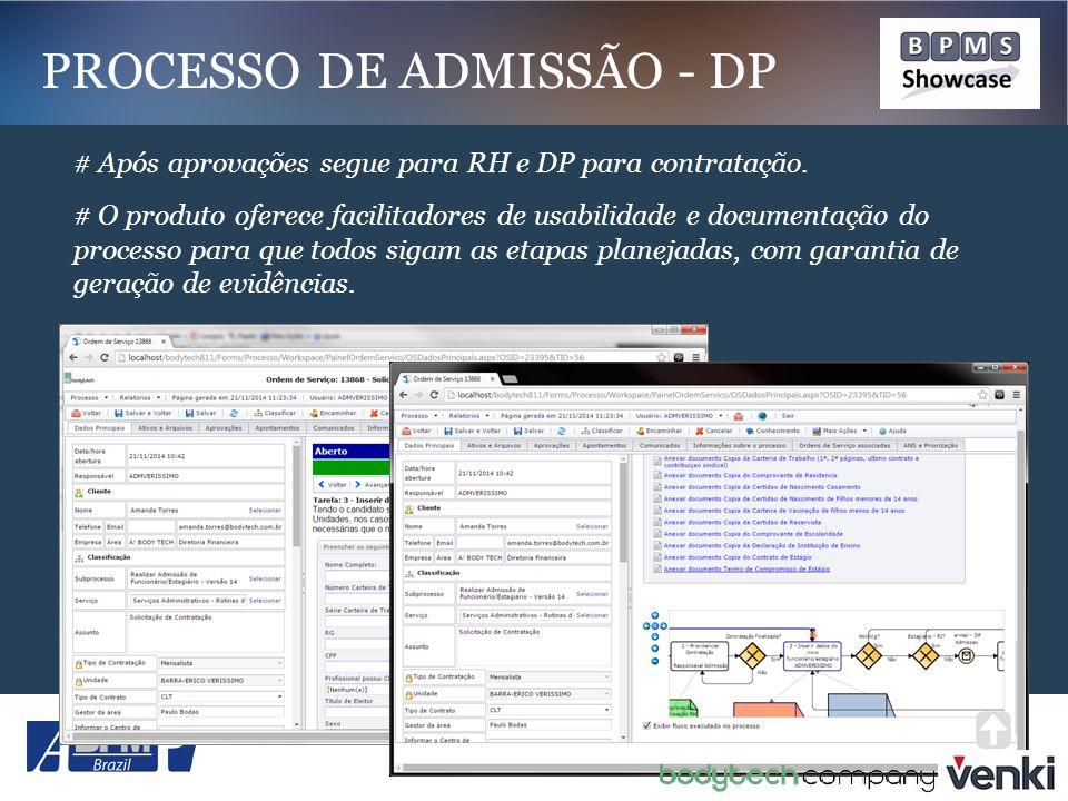 # Após aprovações segue para RH e DP para contratação. # O produto oferece facilitadores de usabilidade e documentação do processo para que todos siga
